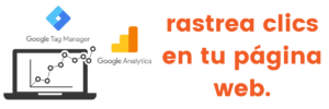Cómo RASTREAR CLICS con Google Tag Manager y Google Analytics